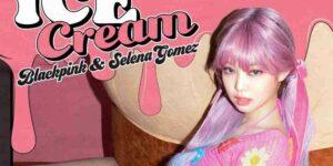 Letra Ice Cream Blackpink Ft Selena Gomez Lyric